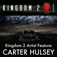 KING-209 Kingdom 2 Artist Feature Carter Hulsey cover