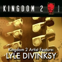 KING-061 Kingdom 2 Artist Feature: Lyle Divinsky cover
