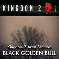 KING-056 Kingdom 2 Artist Feature: Black Golden Bull cover