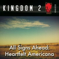 KING-122 All Signs Ahead: Heartfelt Americana cover