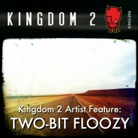 KING-094 Kingdom 2 Artist Feature: Two-Bit Floozy cover