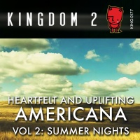 KING-177 Hearfelt and Uplifting Americana Vol. 2 Summer Nights cover