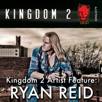 KING-179 Kingdom 2 Artist Feature Ryan Reid cover