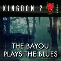 KING-103 The Bayou Plays the Blues cover